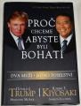 Kiyosaki Robert T., Trump Donald - Proč chceme abyste byli bohatí