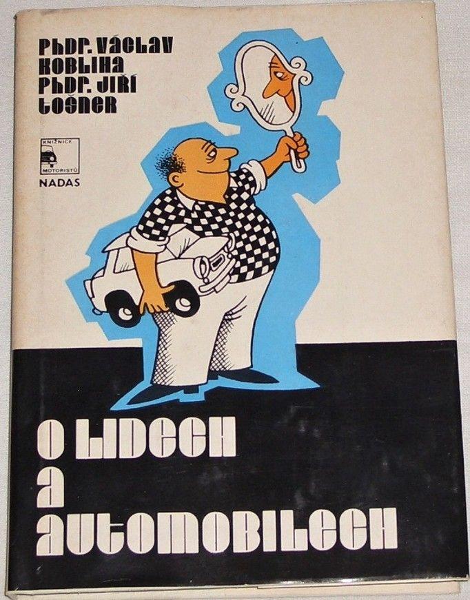 Kobliha Václav, Tošner Jiří - O lidech a automobilech
