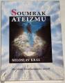 Král Miroslav - Soumrak ateizmu