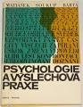 Matiášek, Soukup, Bárta - Psychologie a výslechová praxe