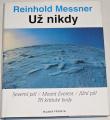 Messner Reinhold - Už nikdy