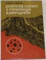 Pauk František, Bican Jaroslav - Praktická cvičení z mineralogie a petrografie
