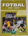 Popelář Kamil, Werner Martin - Fotbal 2002-2003