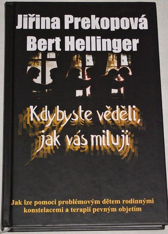 Prekopová Jiřina, Hellinger Bert - Kdybyste věděli, jak vás miluji