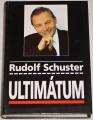 Schuster Rudolf - Ultimátum