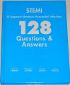 STEMI ST-Segment-Elevation Myocardial Infarction - 128 Questions & Answers