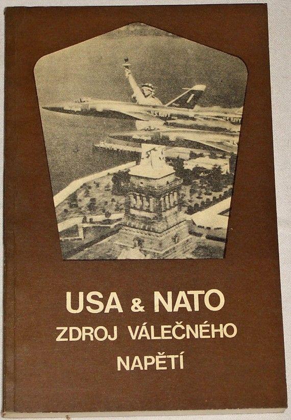 USA & NATO - Zdroj válečného napětí