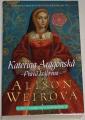 Weirová Alison - Kateřina Aragonská, pravá královna