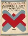 Žáček Z., Vakoč M. - Záruční lhůty potravinářských výrobků