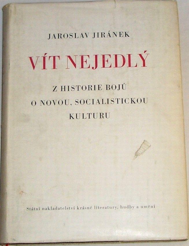Jiránek Jaroslav - Vít Nejedlý: Z historie bojů o novou, socialistickou kulturu
