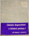 Boukal Jiří - Základní diagnostické a léčebné postupy I.