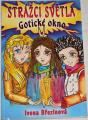 Březinová Ivona - Strážci světla: Gotické okno