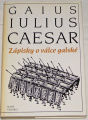 Caesar Gaius Iulius - Zápisky o válce galské