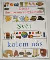 Dětská ilustrovaná encyklopedie IV - Svět kolem nás
