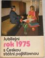 Jubilejní rok 1975 s Českou státní pojišťovnou