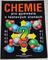 Kodíček Milan - Chemie pro gymnázia v testových úlohách