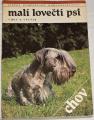 Švec, Hrabák, Hrabáková - Malí lovečtí psi (Chov a výcvik)
