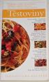 Těstoviny - Jednoduché recepty