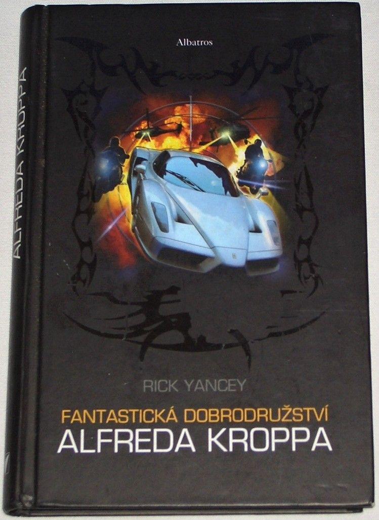 Yancey Rick - Fantastická dopbrodružství Alfreda Kroppa
