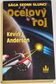 Anderson Kevin J. - Ocelový roj (Sága sedmi sluncí 6)