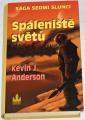 Anderson Kevin J. - Spáleniště světů (Sága sedmi sluncí 7)