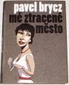 Brycz Pavel - Mé ztracené město