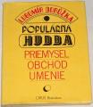 Dorůžka Lubomír - Populárna hudba: Priemysel, obchod, umenie