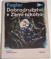 Foglar Jaroslav - Dobrodružství v Zemi nikoho