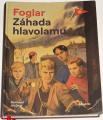 Foglar Jaroslav - Záhada hlavolamu