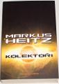 Heitz Markus - Kolektoři