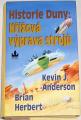 Herbert Brian, Anderson Kevin J. - Historie Duny: Křížová výprava strojů