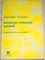 Holubec Stanislav - Sociologie světových systémů