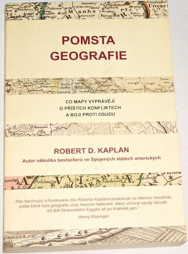 Kaplan Robert D. - Pomsta geografie