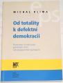 Klíma Michal - Od totality k defektní demokracii