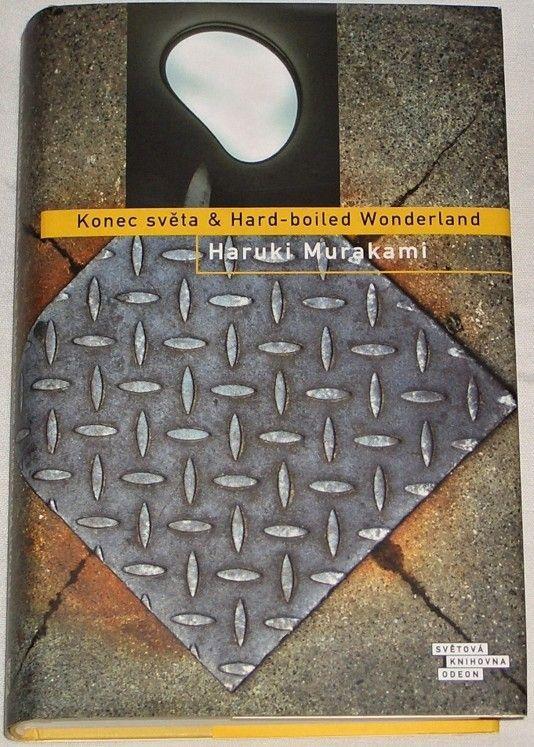 Murakami Haruki - Konec světa & Hard-boiled Wonderland