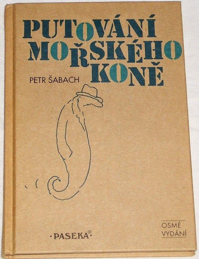 Šabach Petr - Putování mořského koně