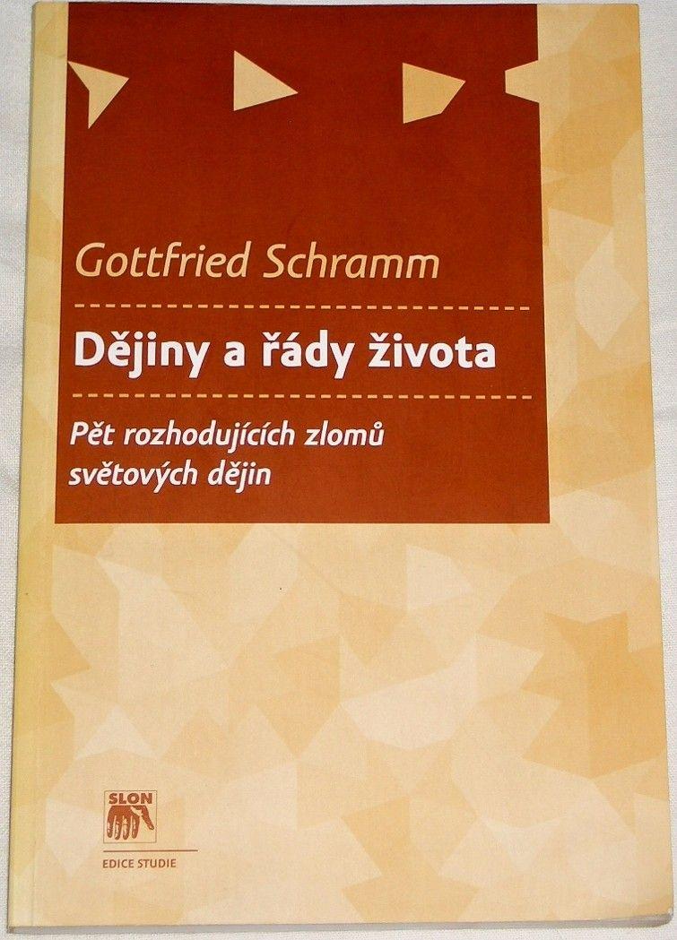 Schramm Gottfried - Dějiny a řády života