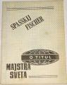 Spasskij, Fischer - Zápas o titul majstra sveta