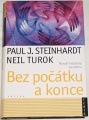 Steinhardt P. J., Turok N. - Bez počátku a konce
