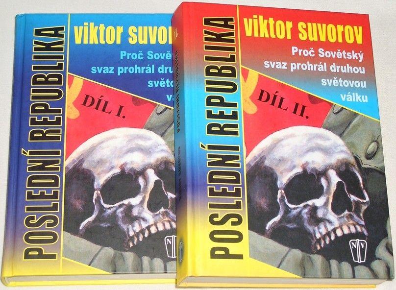Suvorov Viktor - Poslední republika 1.-2. díl