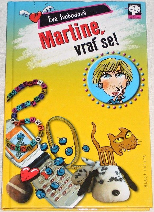 Svobodová Eva - Martine, vrať se!