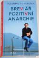 Vondruška Vlastimil - Breviář pozitivní anarchie