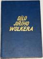 Wolker Jiří - Dílo (Básně, prósy, dramata)