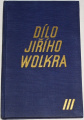 Wolker Jiří - Dílo III