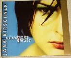 CD  Jana Kirschner: V cudzom meste
