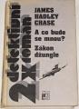 Chase James Hadley - A co bude se mnou?, Zákon džungle