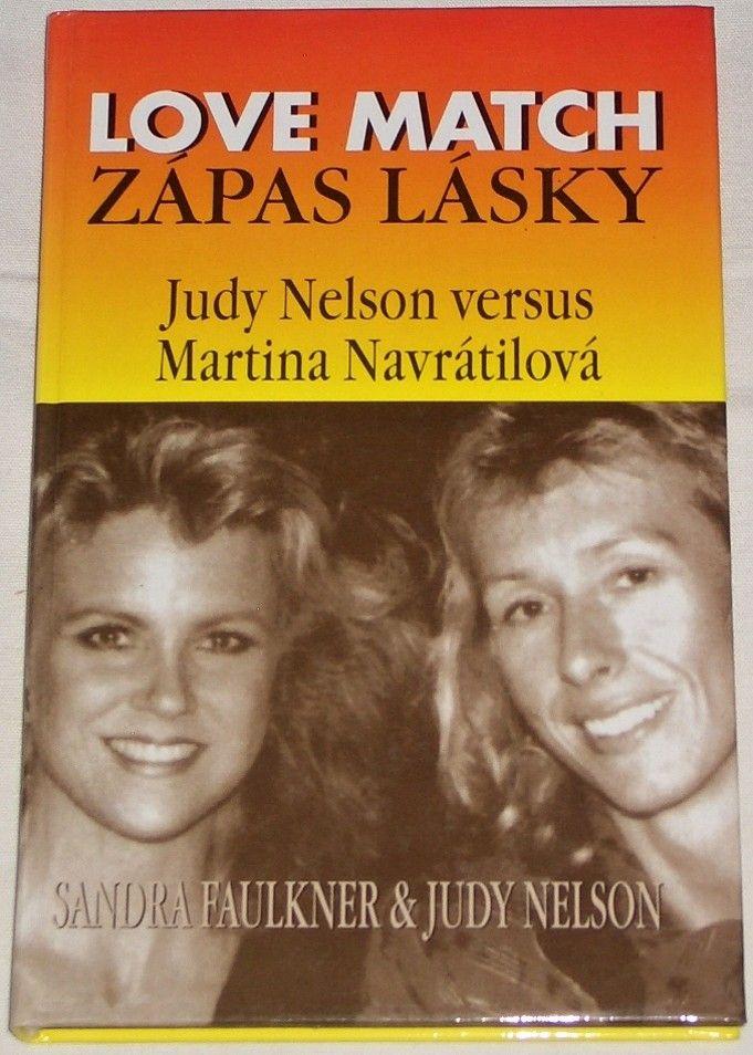 Faulkner Sandra, Nelson Judy - Zápas lásky (Judy Nelson versus Martina Navrátilová)