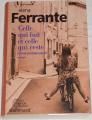 Ferrante Elena - Celle qui fuit et celle qui reste