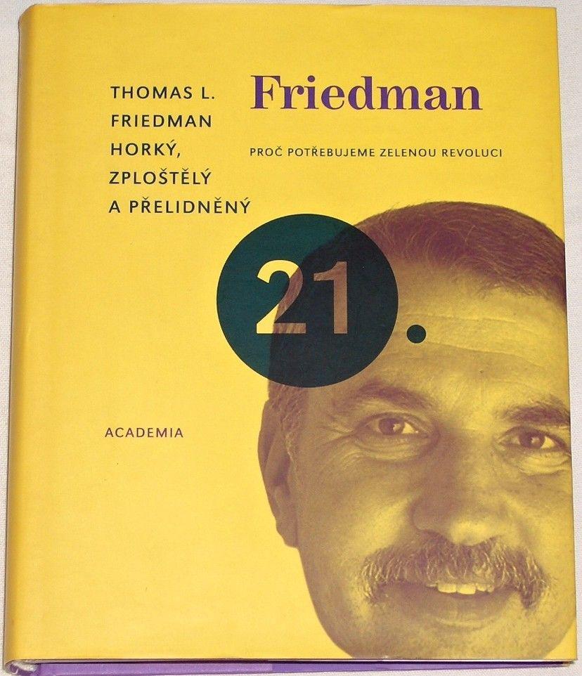 Friedman Thomas - Horký, zploštělý a přelidněný