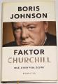 Johnson Boris - Faktor Churchill (Muž, který psal dějiny)